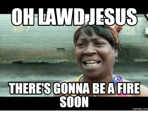ohilandresus-theres-gonna-be-a-fire-soon