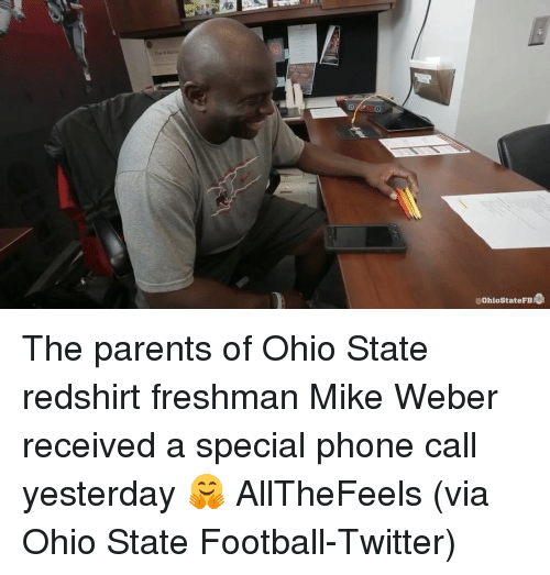 Ohio State Football, Parents, and Phone: OhiostateFB The parents of Ohio State redshirt freshman Mike Weber received a special phone call yesterday 🤗 AllTheFeels (via Ohio State Football-Twitter)