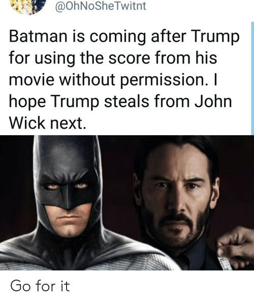 Batman Is Coming After Trump for Using the Score From His