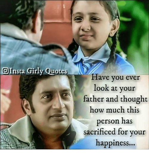 OInsta Girly Quotes Have You Ever Look At Your Father And