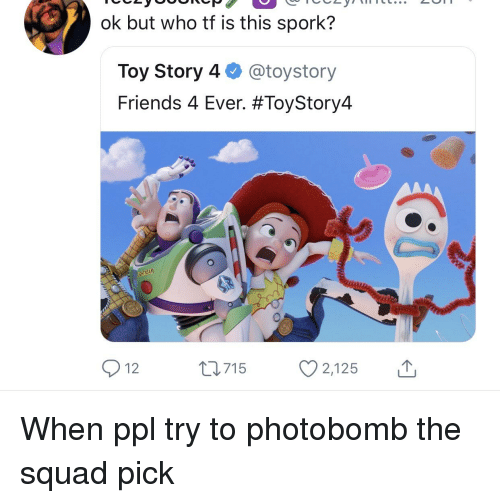 Ok but Who Tf Is This Spork? Toy Story 4@toystory Friends 4 Ever