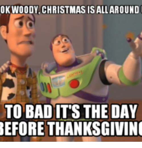 Christmas Is All Around.Ok Woody Christmas Is Allaround To Bad It S The Day Before