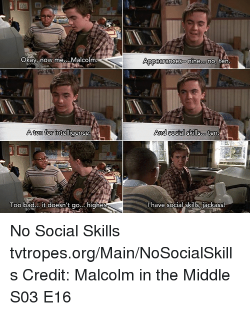okay now me malcolm appearances nineono ten or intelligence and social 26895344 i miss malcolm in the middle what does the t on the wall stand for