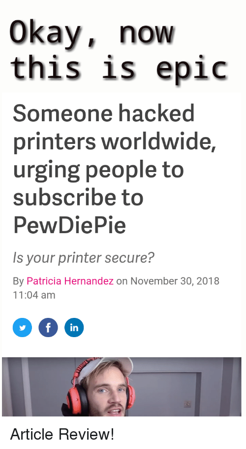 Okay Now This Is Epic Someone Hacked Printers Worldwide Urging