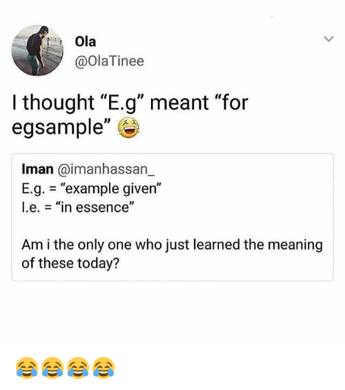 Ola I Thought Eg Meant For Egsample Iman Eg Example Given Le In