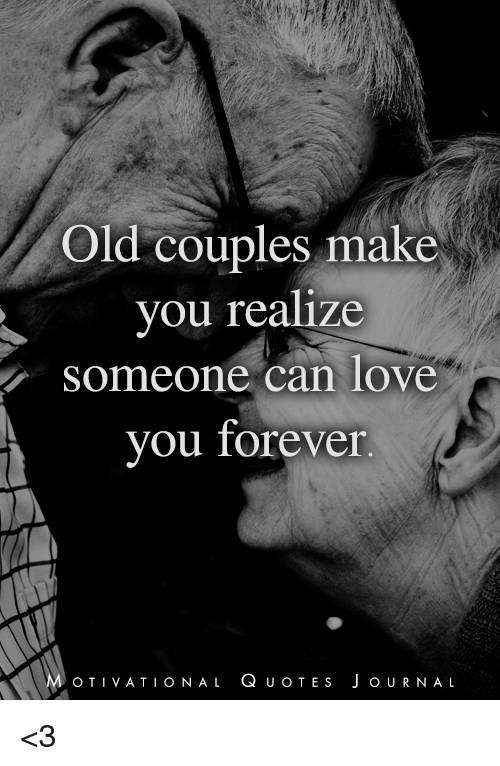 Love Memes And Forever Old Couples Make You Realize Someone Can Love You