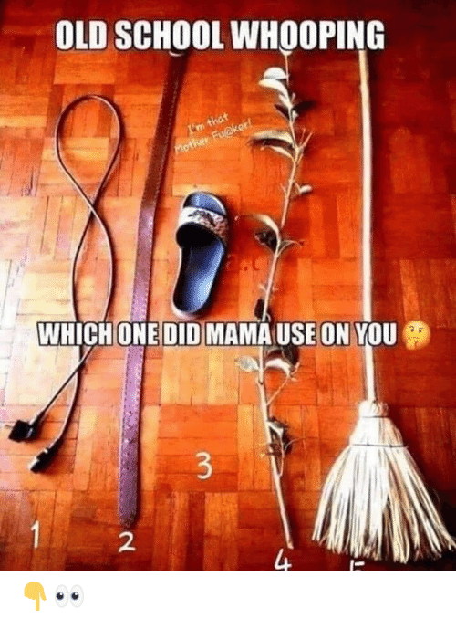 School, Old, and Old School: OLD SCHOOL WHOOPING  I'm that  WHICH ONE DID MAMAUSE  ON YOU  2 👇👀