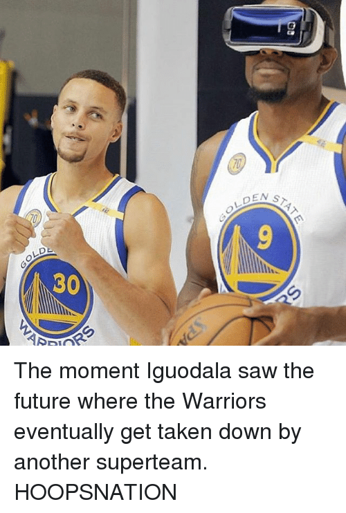 Future, Memes, and Saw: OLDE  DE  30 The moment Iguodala saw the future where the Warriors eventually get taken down by another superteam. HOOPSNATION