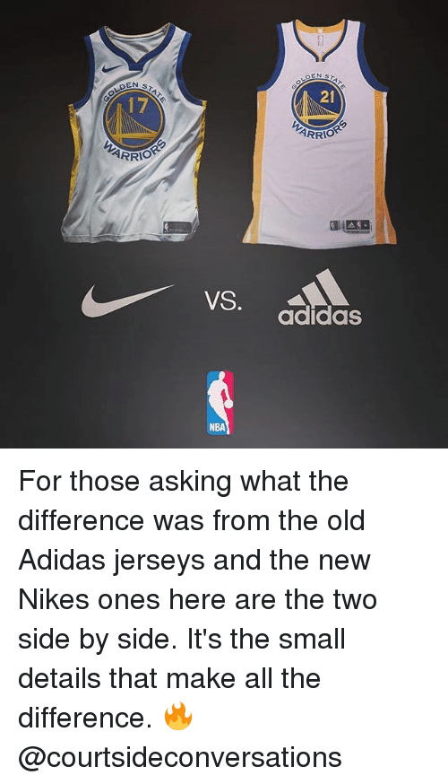Adidas, Basketball, and Golden State Warriors: OLDEN  17  21  ARRIO  VS. adidas  NBA For those asking what the difference was from the old Adidas jerseys and the new Nikes ones here are the two side by side. It's the small details that make all the difference. 🔥 @courtsideconversations