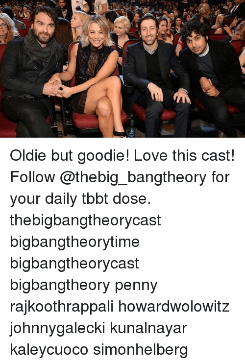 Memes, 🤖, and Tbbt: Oldie but goodie! Love this cast! Follow @thebig_bangtheory for your daily tbbt dose. thebigbangtheorycast bigbangtheorytime bigbangtheorycast bigbangtheory penny rajkoothrappali howardwolowitz johnnygalecki kunalnayar kaleycuoco simonhelberg