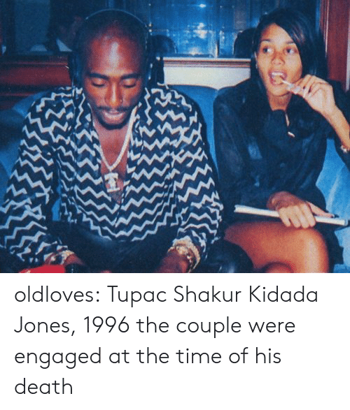 Tumblr, Tupac Shakur, and Blog: oldloves:  Tupac Shakur  Kidada Jones, 1996 the couple were engaged at the time of his death