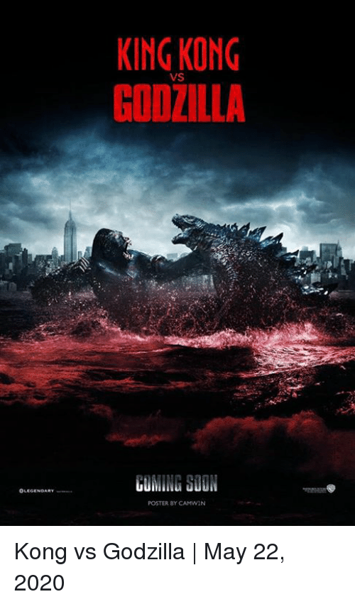 Godzilla, Memes, and 🤖: OLEGE  KING KONG  VS  GODZILLA  COMING GOON  POSTER BY CAMWIN Kong vs Godzilla | May 22, 2020