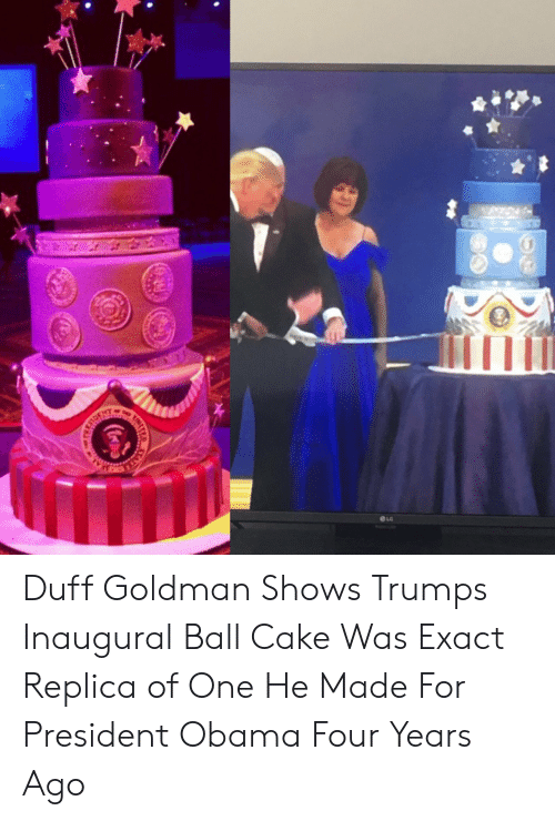 Obama, Cake, and Duff: OLG Duff Goldman Shows Trumps Inaugural Ball Cake Was Exact Replica of One He Made For President Obama Four Years Ago