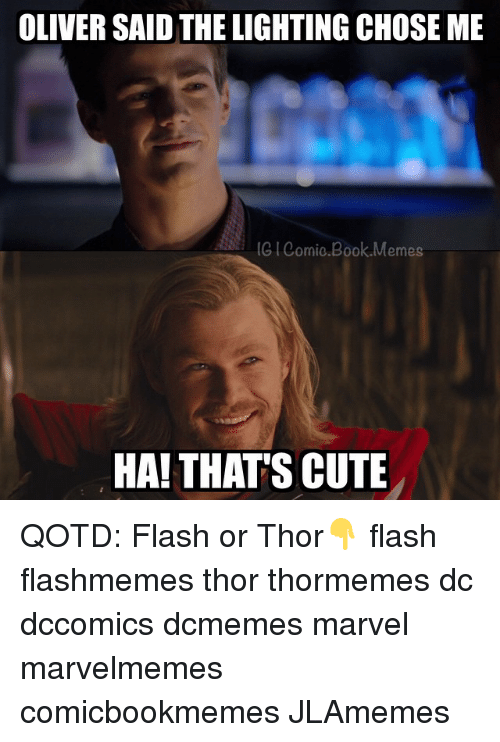 oliver said thelighting choseme ig comic book memes ha thats 339034 ✅ 25 best memes about hot flash hot flash memes