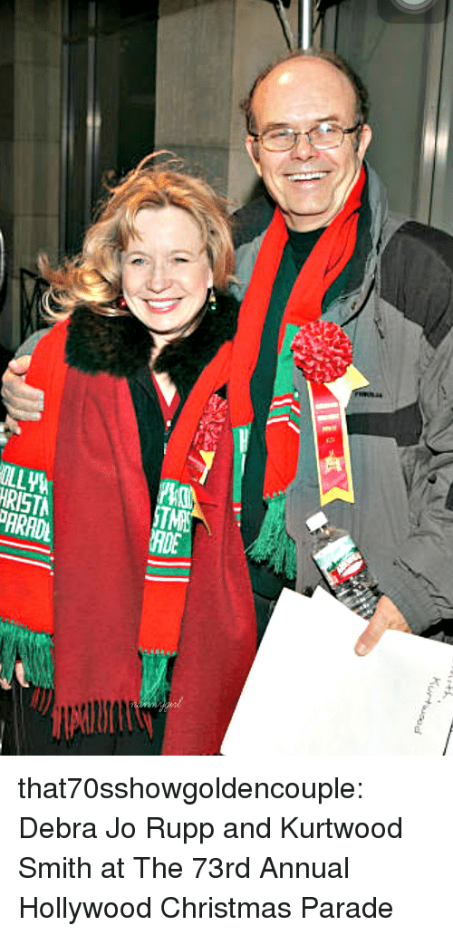 Christmas, Target, and Tumblr: OLLYW  PARADL  HDE that70sshowgoldencouple:  Debra Jo Rupp and Kurtwood Smith at The 73rd Annual Hollywood Christmas Parade
