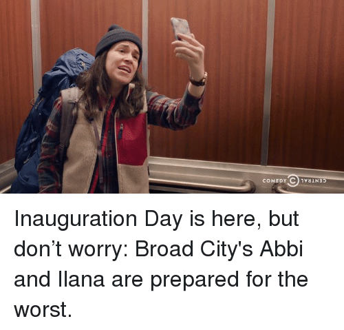 Dank, 🤖, and Broad City: OlvaLN35  COMEDY Inauguration Day is here, but don't worry: Broad City's Abbi and Ilana are prepared for the worst.