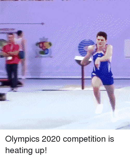 Olympics,  Competition, and Olympics 2020: Olympics 2020 competition is heating up!