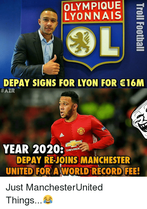 Olympique Lyonnais Depay Signs For Lyon For 16m Hazr Year 2020 Chevrdi Depay Rejoins Manchester United For A World Record Fee Just Manchesterunited Things Meme On Me Me