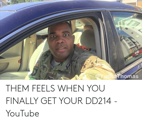 youtube.com, Them, and You: omás THEM FEELS WHEN YOU FINALLY GET YOUR DD214 - YouTube