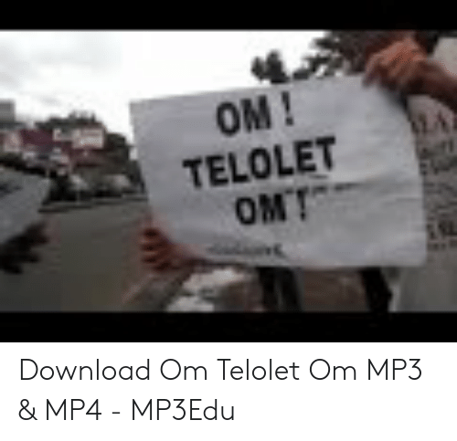 OM! TELOLET OMT Download Om Telolet Om MP3 & MP4 - MP3Edu | Mp3 Meme