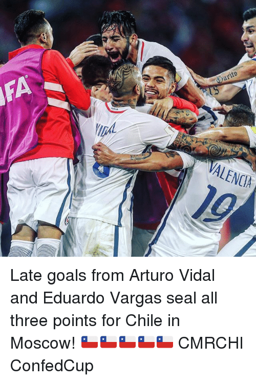 Goals, Memes, and Seal: OMA  Darito  VALENCA Late goals from Arturo Vidal and Eduardo Vargas seal all three points for Chile in Moscow! 🇨🇱🇨🇱🇨🇱🇨🇱🇨🇱 CMRCHI ConfedCup