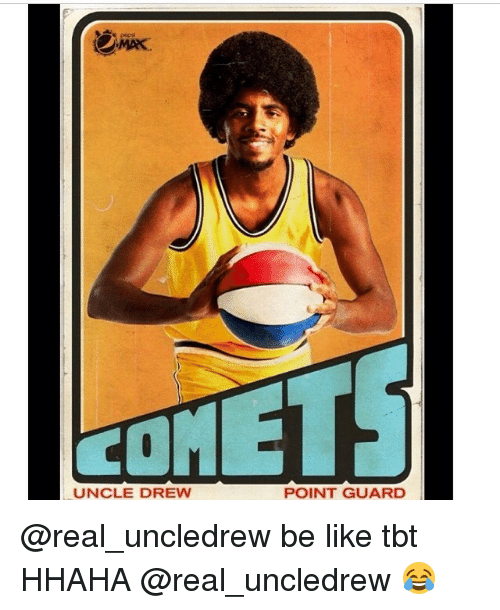 Be Like Nba And Tbt OMAK UNCLE DREW POINT GUARD Real Uncledrew