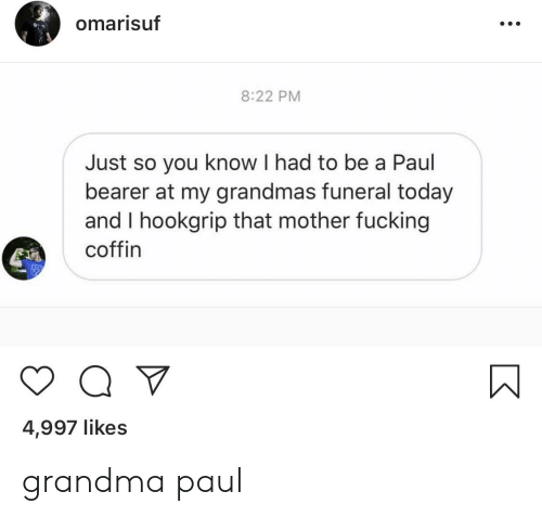 Omarisuf 822 PM Just So You Know I Had to Be a Paul Bearer