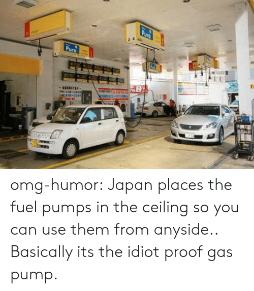 Omg, Tumblr, and Blog: omg-humor:  Japan places the fuel pumps in the ceiling so you can use them from anyside.. Basically its the idiot proof gas pump.