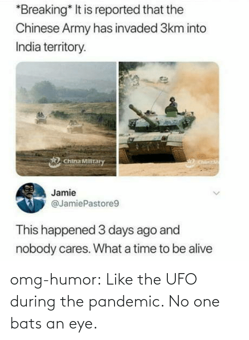 Omg, Tumblr, and Blog: omg-humor:  Like the UFO during the pandemic. No one bats an eye.