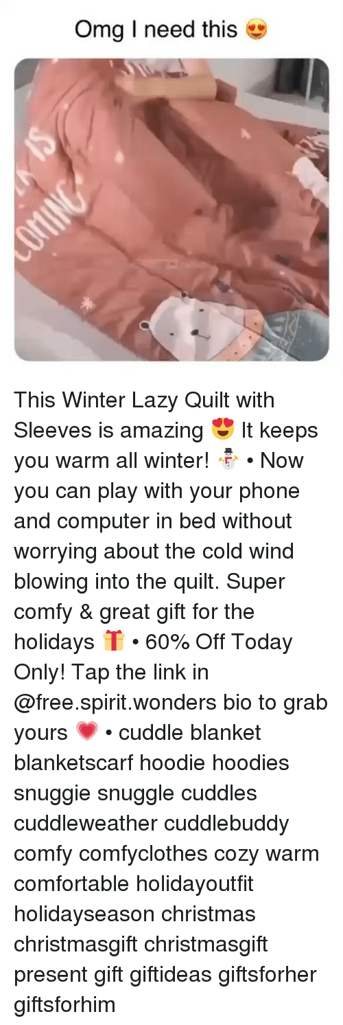 Christmas, Comfortable, and Lazy: Omg I need this This Winter Lazy Quilt with Sleeves is amazing 😍 It keeps you warm all winter! ⛄️ • Now you can play with your phone and computer in bed without worrying about the cold wind blowing into the quilt. Super comfy & great gift for the holidays 🎁 • 60% Off Today Only! Tap the link in @free.spirit.wonders bio to grab yours 💗 • cuddle blanket blanketscarf hoodie hoodies snuggie snuggle cuddles cuddleweather cuddlebuddy comfy comfyclothes cozy warm comfortable holidayoutfit holidayseason christmas christmasgift christmasgift present gift giftideas giftsforher giftsforhim