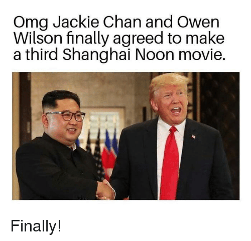 Omg Jackie Chan And Owen Wilson Finally Agreed To Make A Third