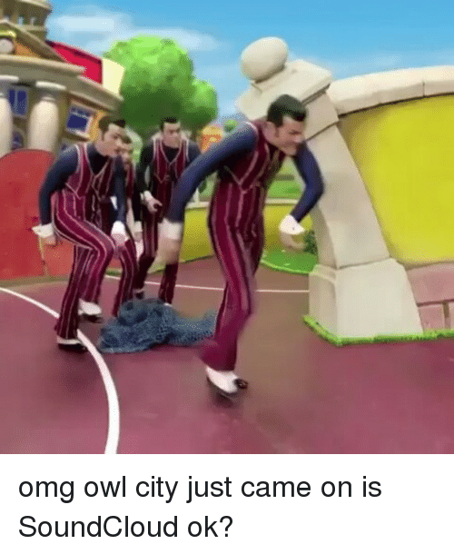 Memes, Omg, and SoundCloud: omg owl city just came on is SoundCloud ok?