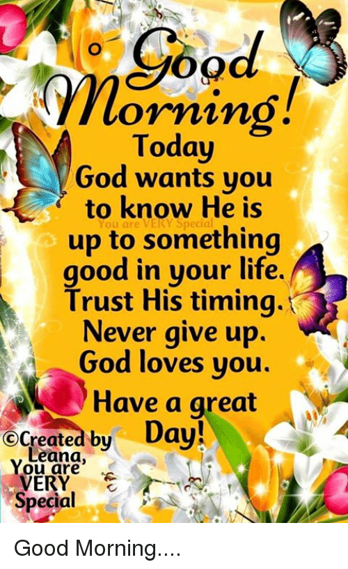 good today god wants you to know good morning