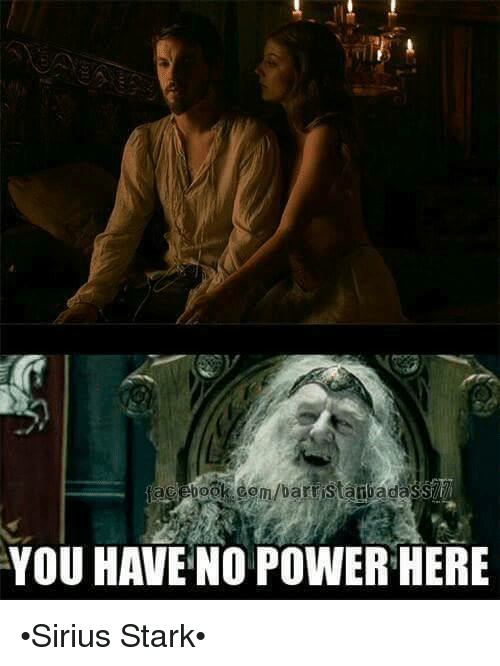 You Have No Power Here Picture | www.pixshark.com - Images ... You Have No Power Here Meme Girlfriend