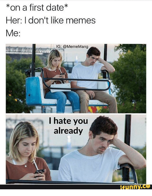 I hate you meme funny dating