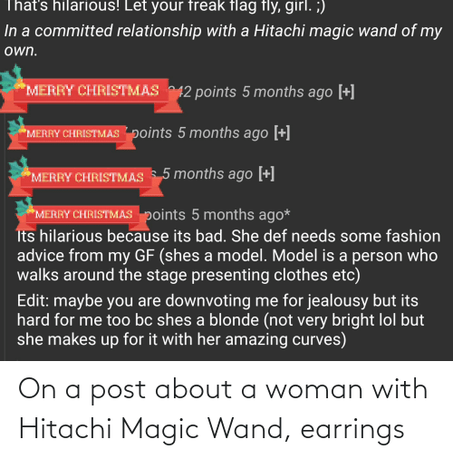 Magic, Hitachi Magic Wand, and Thathappened: On a post about a woman with Hitachi Magic Wand, earrings