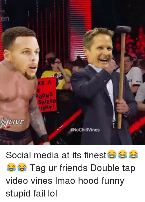 Fail, Friends, and Funny: ON  en  N LIVE  RBOMB  SHIELD  tIGHT  Social media at its finest😂😂😂😂😂 Tag ur friends Double tap video vines lmao hood funny stupid fail lol