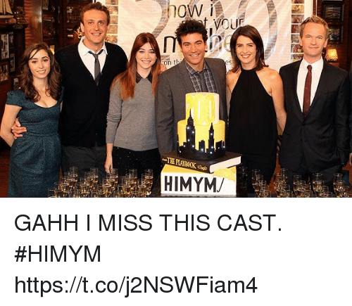 Memes, 🤖, and Himym: on  HIMYM/ GAHH I MISS THIS CAST. #HIMYM https://t.co/j2NSWFiam4