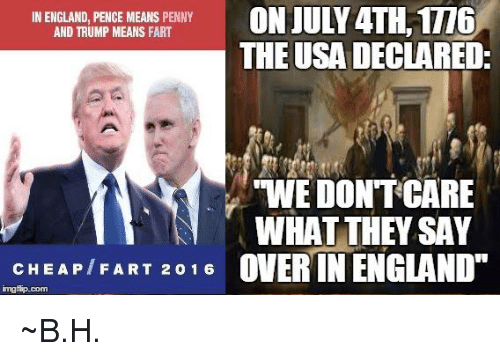 on july 4th 1t16 in england pence means penny and trump 19647499 on july 4th1t16 in england pence means penny and trump means fart