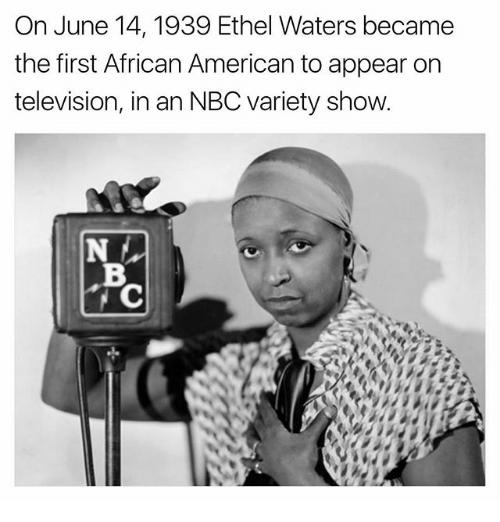 Memes American And Television On June 14 1939 Ethel Waters Became The