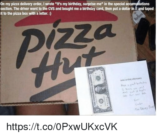 birthday cards memes cvs and on my pizza delivery order iwrote its - Birthday Card Delivery