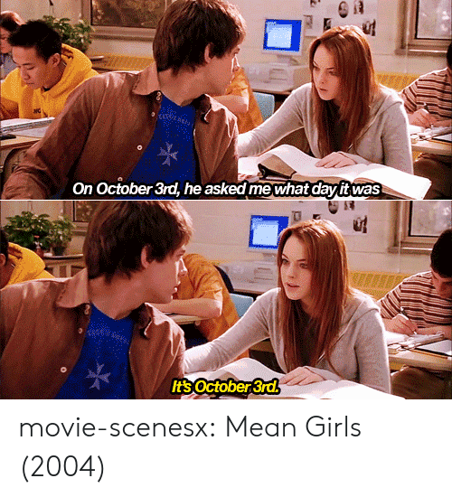 Girls, Target, and Tumblr: On October 3rd, he asked mewhat davit was  Its October 3rd movie-scenesx: Mean Girls (2004)
