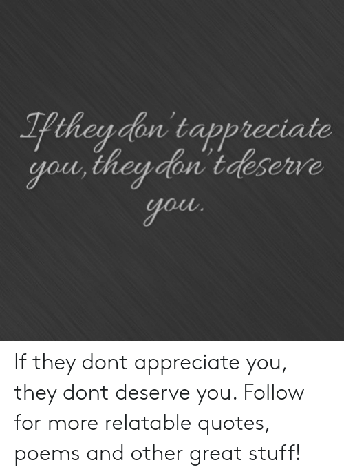 On Tappreciate Gon if They Dont Appreciate You They Dont ...