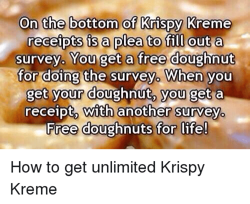 on the bottom of krispy kreme receipts is a plea to fill out a