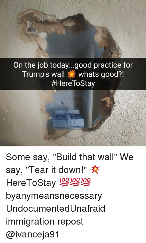 On the Job Today Good Practice for Trump's Wall Whats Good?! #Here