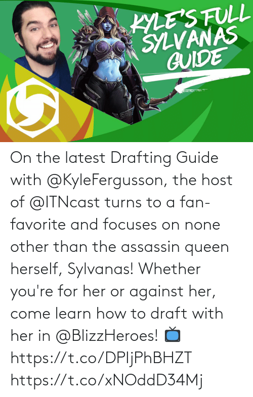Memes, Queen, and How To: On the latest Drafting Guide with @KyleFergusson, the host of @ITNcast turns to a fan-favorite and focuses on none other than the assassin queen herself, Sylvanas!  Whether you're for her or against her, come learn how to draft with her in @BlizzHeroes!  📺https://t.co/DPIjPhBHZT https://t.co/xNOddD34Mj