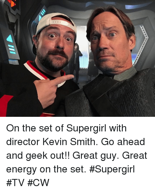 Energy, Memes, and Kevin Smith: On the set of Supergirl with director Kevin Smith.  Go ahead and geek out!!  Great guy.  Great energy on the set.    #Supergirl #TV #CW