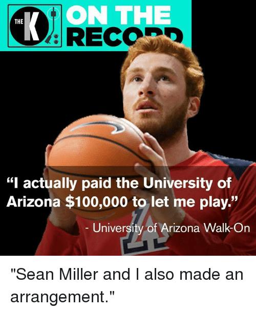 on the the i actually paid the university of arizona 31167257 on the the i actually paid the university of arizona $100000 to let