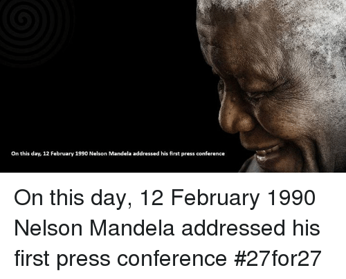 Memes, Nelson Mandela, and 🤖: On this day, 12 February 1990 Nelson Mandela addressed his first press conference On this day, 12 February 1990 Nelson Mandela addressed his first press conference #27for27