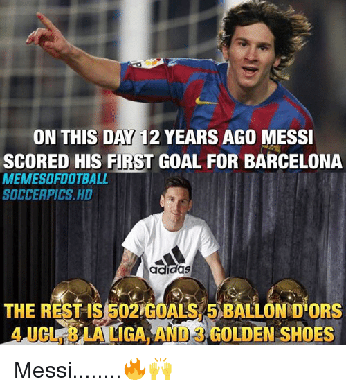 Adidas, Barcelona, and Football: ON THIS DAY 12 YEARS AGO MESSI  SCORED HIS FIRST GOAL FOR BARCELONA  MEMESO FOOTBALL  SOCCER PICS HD  adidas  THE REST IS502 GOALSA5 BALLONDIORS  GOLDEN SHOES Messi........🔥🙌